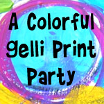 Join me for a Colorful Gelli Print Party!