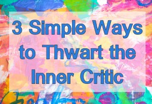 Carolyn Dube 3 Simple Ways to Thwart the Inner Critic