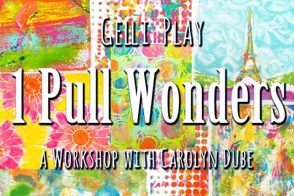 Gelli Play One Pull Wonders Workshop with Carolyn Dube