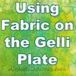 Can You Use Fabric on the Gelli Plate-YES! thumbnail