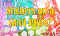 Stickers and Shimmer on a Gelli Plate! thumbnail