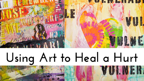 Video sharing how I used art to to heal a hurt that came from feeling very vulnerable.