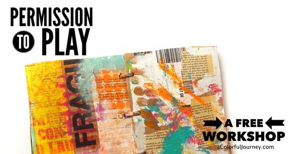 Permission to Play: A Free Mixed Media Workshop with Carolyn Dube