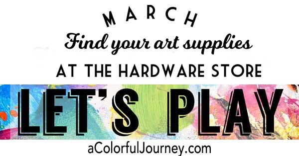 Let's Play March all about finding your art supplies at the hardwares store plus a weekly link party!