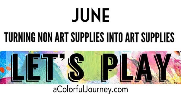 This month's Let's Play theme is all about turning non art supplies into art supplies!