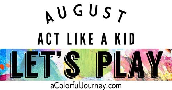 Let's Play August Theme with Carolyn Dube