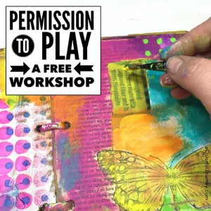 Permission to Play free mixed media workshop with Carolyn Dube
