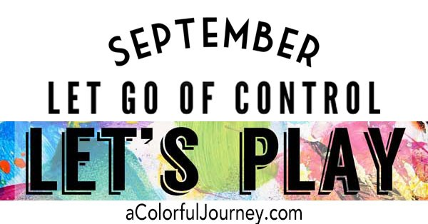 September's Let's Play all about HOW to let yourself play and be creative!