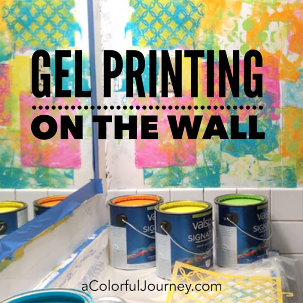 How to gel print right on the wall by Carolyn Dube