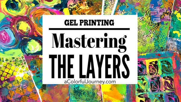 Mastering the Layers online gel printing workshop